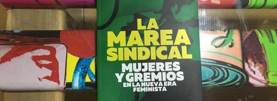 Sindicalistas y feministas: un libro para el archivo de la memoria