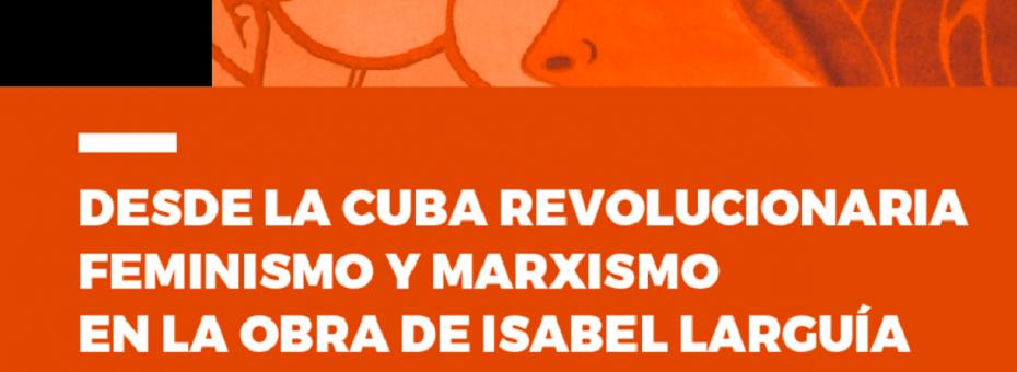 Feminismo y marxismo en la obra de Isabel Larguía y John Domoulin