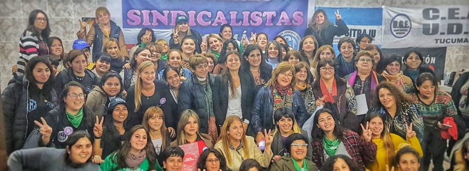 Las sindicalistas empezaron a revolucionar Tucumán